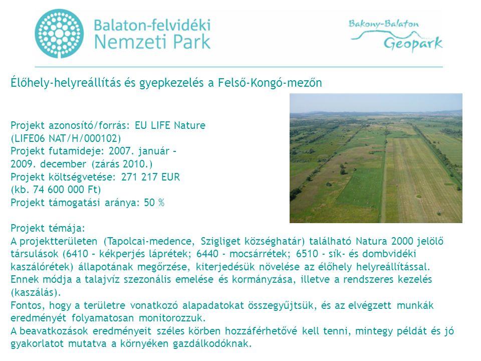 Élőhely-helyreállítás és gyepkezelés a Felső-Kongó-mezőn Projekt azonosító/forrás: EU LIFE Nature (LIFE06 NAT/H/000102) Projekt futamideje: 2007.