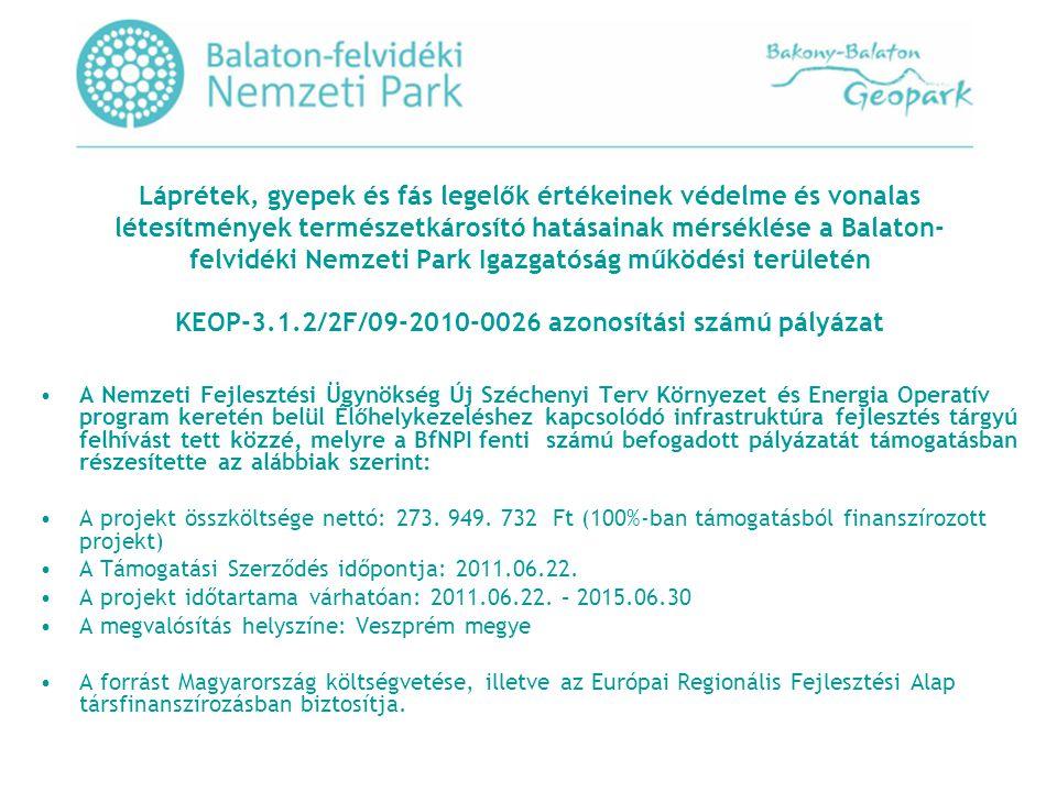 Élőhely- és fajmegőrzés illetve helyreállítás a Keleti-Bakony területén Projekt azonosító/forrás: EU LIFE+ Nature (LIFE07 NAT/H/000321) Projekt futamideje: 2009.