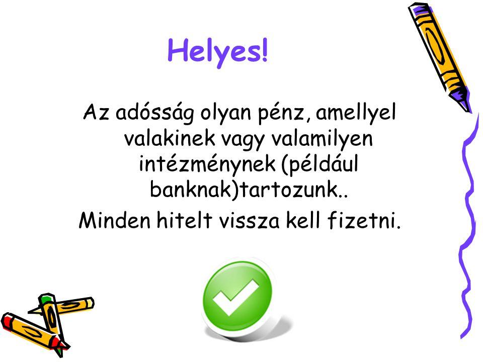 Helyes.