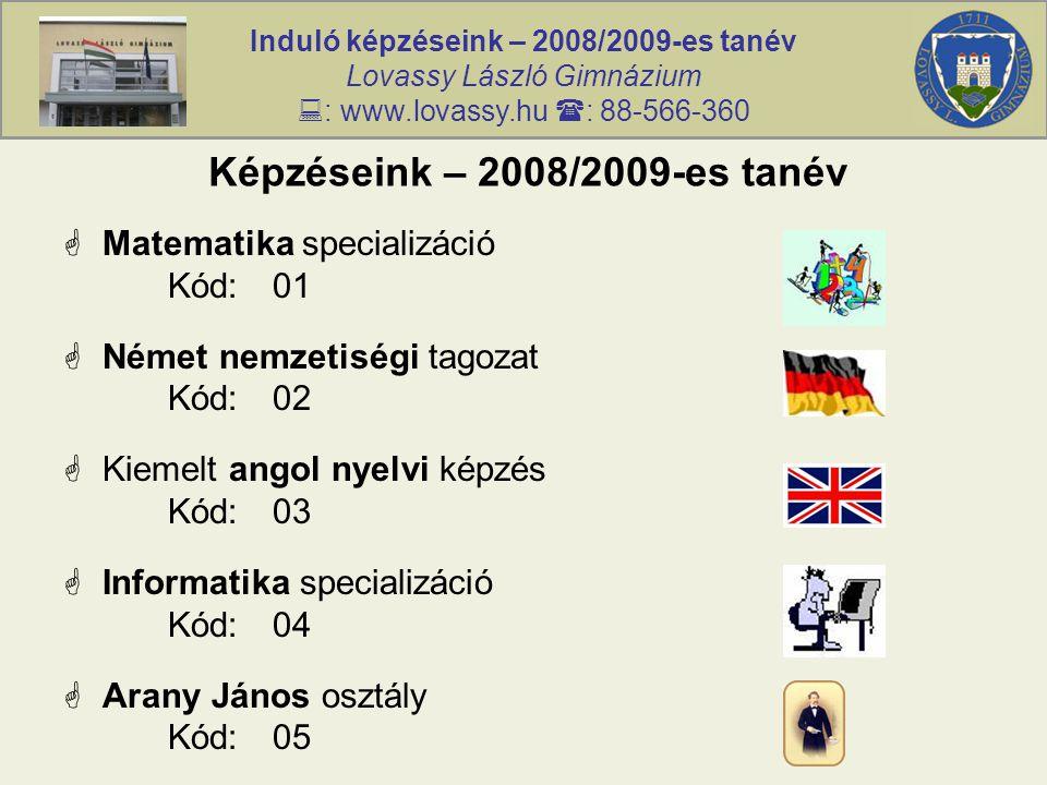 Induló képzéseink – 2008/2009-es tanév Lovassy László Gimnázium  : www.lovassy.hu  : 88-566-360 Képzéseink – 2008/2009-es tanév  Matematika special