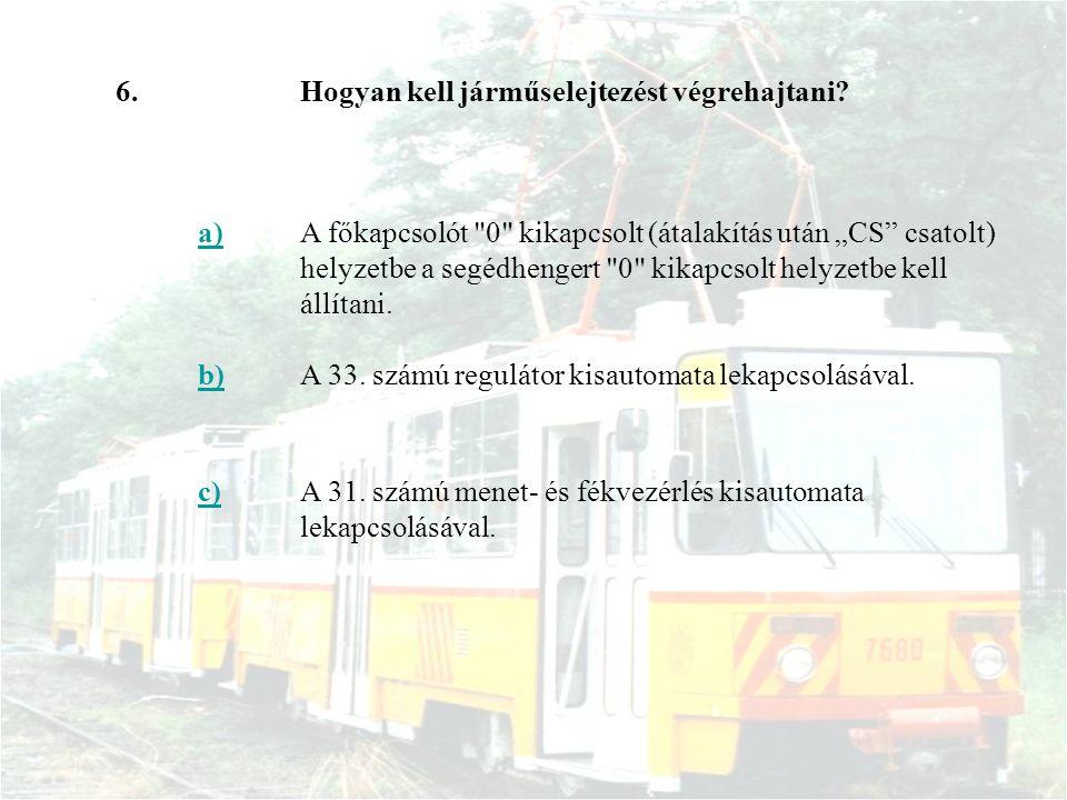 6.Hogyan kell járműselejtezést végrehajtani.