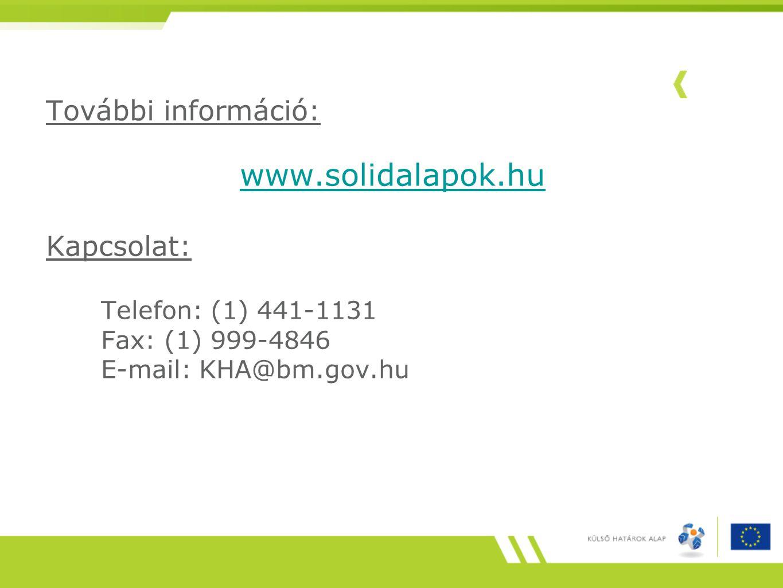 További információ: www.solidalapok.hu Kapcsolat: Telefon: (1) 441-1131 Fax: (1) 999-4846 E-mail: KHA@bm.gov.hu