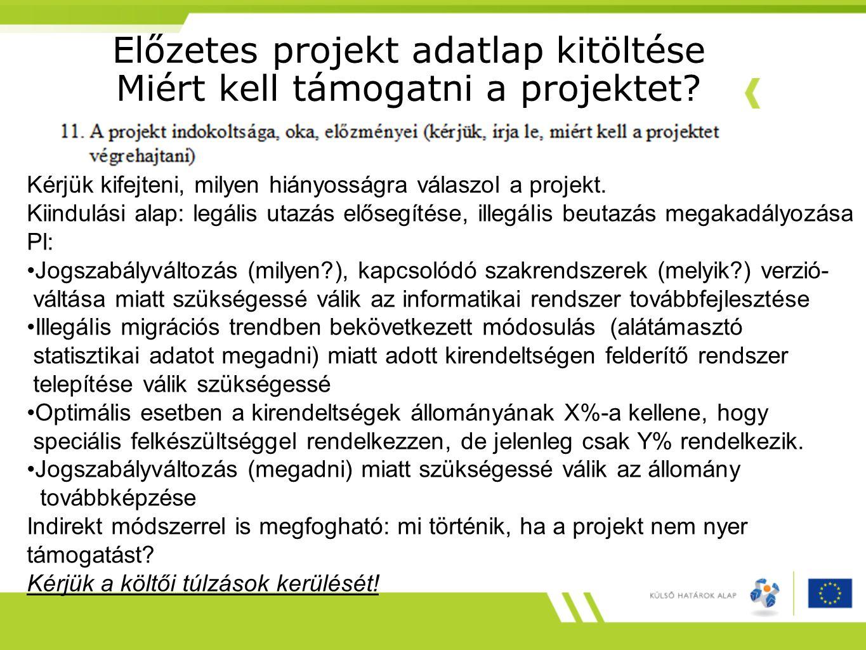 Előzetes projekt adatlap kitöltése Miért kell támogatni a projektet.