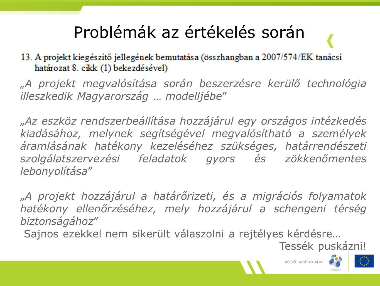 """Problémák az értékelés során """"A projekt megvalósítása során beszerzésre kerülő technológia illeszkedik Magyarország … modelljébe"""" """"Az eszköz rendszerb"""