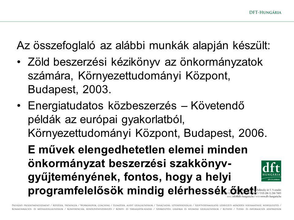 Az összefoglaló az alábbi munkák alapján készült: •Zöld beszerzési kézikönyv az önkormányzatok számára, Környezettudományi Központ, Budapest, 2003.