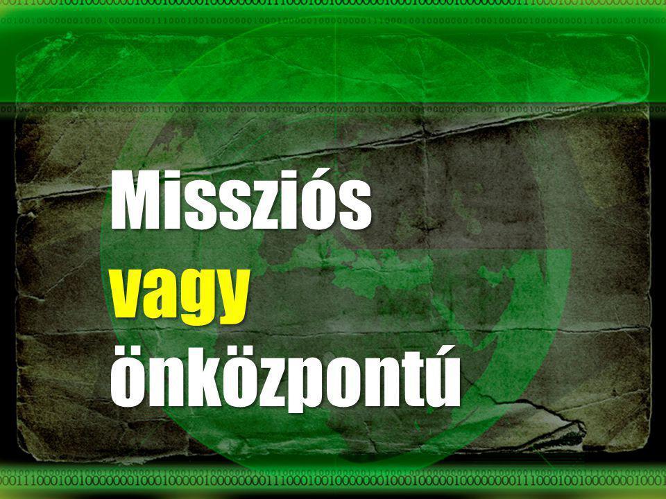 Missziós vagy önközpontú