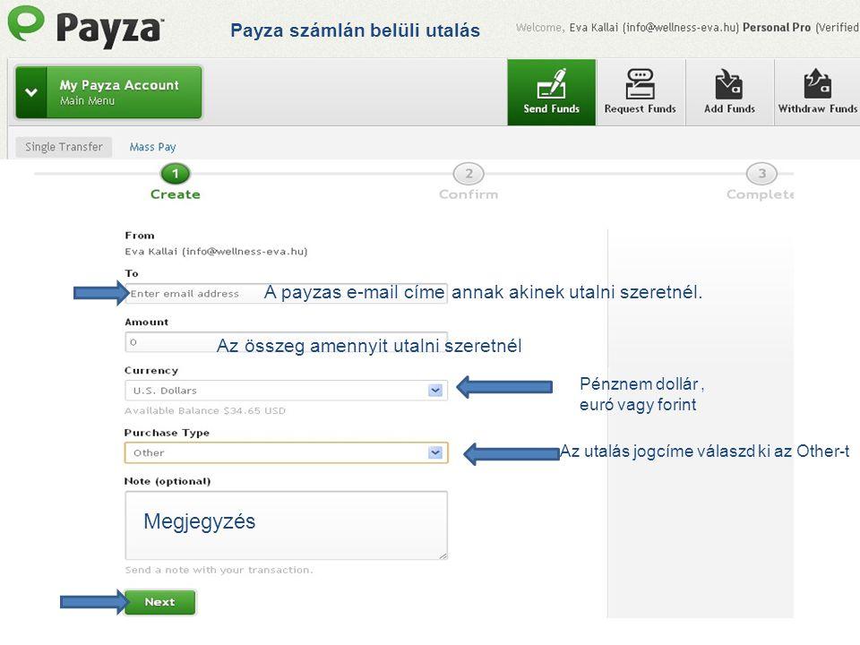 A payzas e-mail címe annak akinek utalni szeretnél.