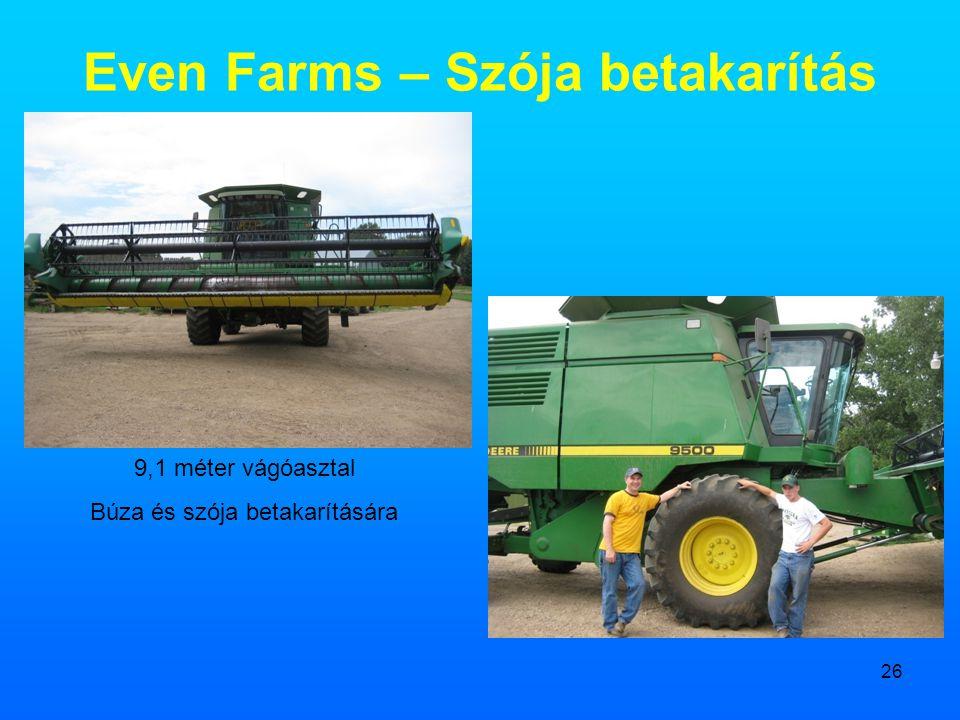 26 Even Farms – Szója betakarítás 9,1 méter vágóasztal Búza és szója betakarítására