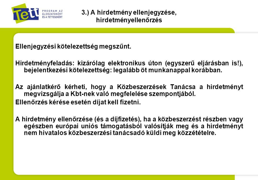 22.) Folytatás •g) az ajánlattevők - ha az alvállalkozókkal szembeni fizetési kötelezettségüket az Art.