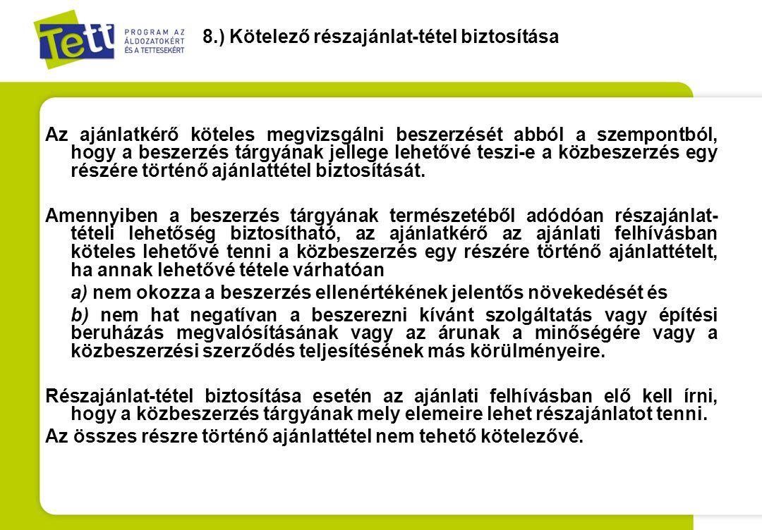 9.) A biztosítékok Két csoport : ajánlati biztosíték és a szerződés teljesítésének biztosítékai.