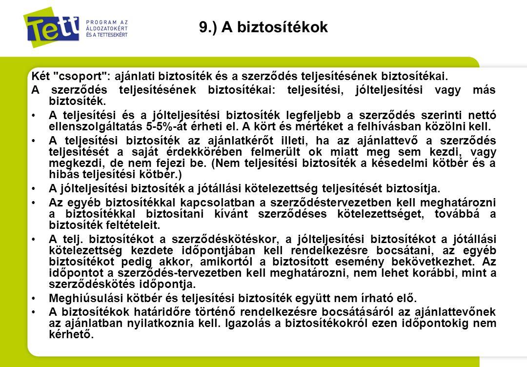 10.) Az alkalmasság-igazolás módosulásai Fontos fogalmi változások: •Alvállalkozó: a szerződés teljesítésében az ajánlattevő által bevontan közvetlenül vesz részt, kivéve a) az ajánlattevővel munkaviszonyban vagy egyéb foglalkoztatási jogviszonyban álló személyeket, b) aki tevékenységét kizárólagos jog alapján végzi, c) gyártót, forgalmazót, alkatrész- vagy alapanyag szállítót, d) építési beruházás esetén az építőanyag-szállítót; •Egyéb foglalkoztatási jogviszony: közszolgálati, kormánytisztviselői, közalkalmazotti jogviszony, ügyészségi szolgálati jogviszony, bírósági jogviszony, igazságügyi alkalmazotti szolgálati jogviszony, a fegyveres szervek hivatásos állományának szolgálati jogviszonya, gazdálkodó szervezet tagjának személyes közreműködése; •Erőforrást nyújtó szervezet: aki nem minősül alvállalkozónak, nem tartozik a 2.