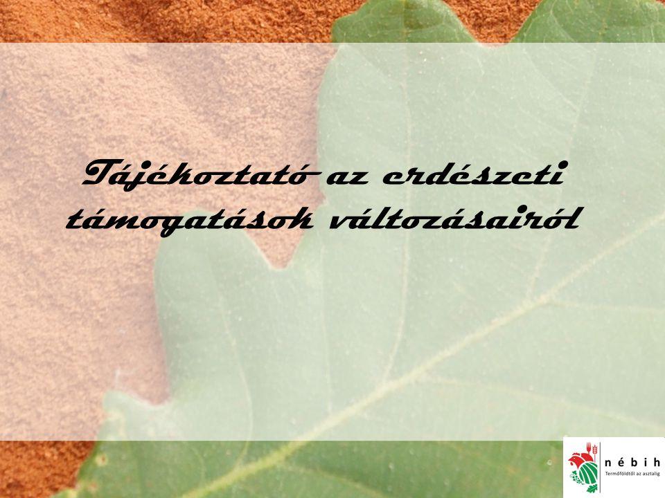 44/2012- EKV •Facsoportok visszahagyása: 92€  129€ •Cserjeszabályozás: 196€  274€; második évtől 76€  106€ •Véghasználat elhalasztása: 200€  280€ •Közjóléti célú erdők fenntartása: 200€  280€ •Erdei tisztások kialakításánál változik az előírás.