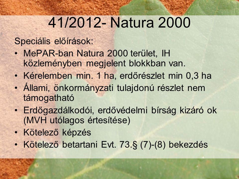 41/2012- Natura 2000 Speciális előírások: •MePAR-ban Natura 2000 terület, IH közleményben megjelent blokkban van.