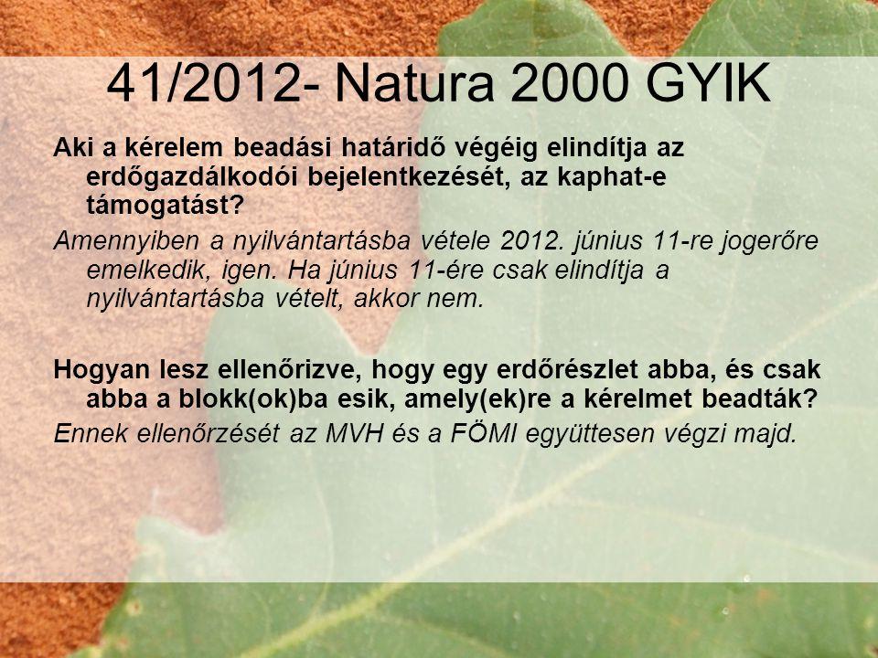 41/2012- Natura 2000 GYIK Aki a kérelem beadási határidő végéig elindítja az erdőgazdálkodói bejelentkezését, az kaphat-e támogatást.