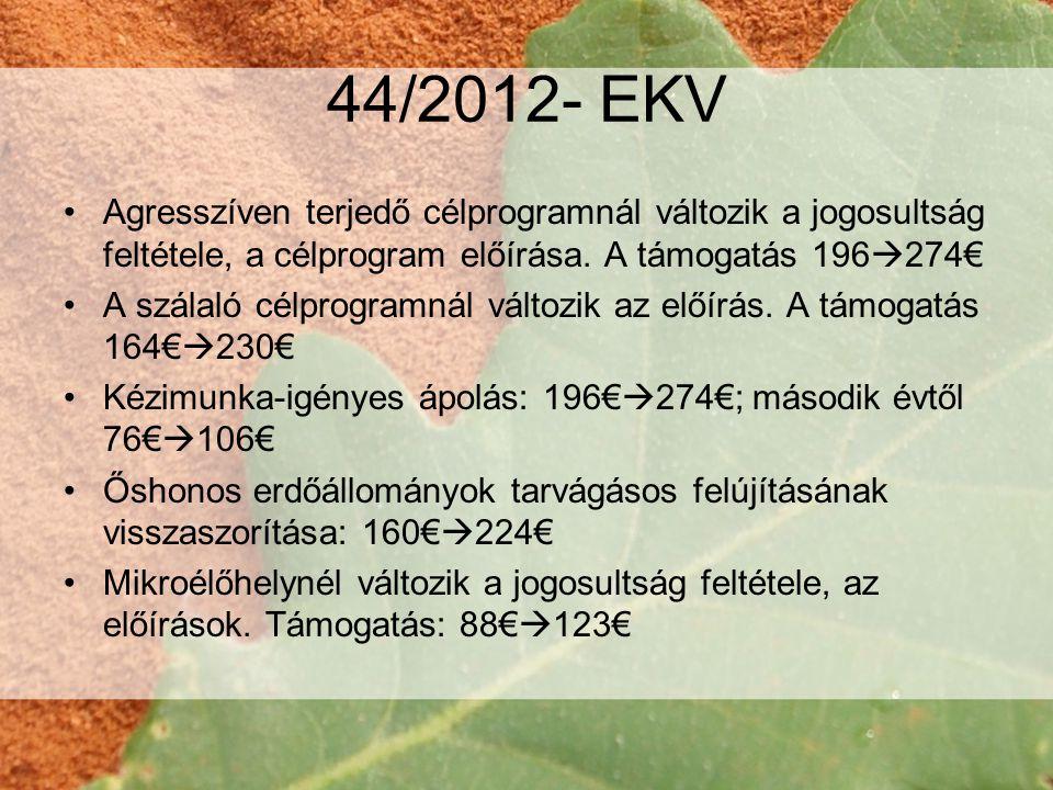 44/2012- EKV •Agresszíven terjedő célprogramnál változik a jogosultság feltétele, a célprogram előírása.