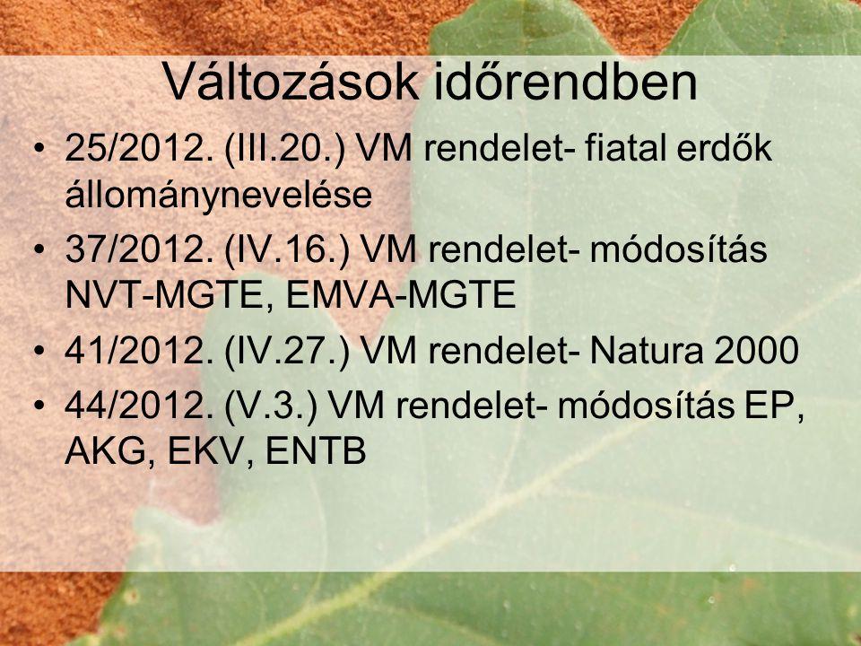 25/2012- Fiatal erdő •Befejezett ápolás •Tisztítás •Törzsnyesés