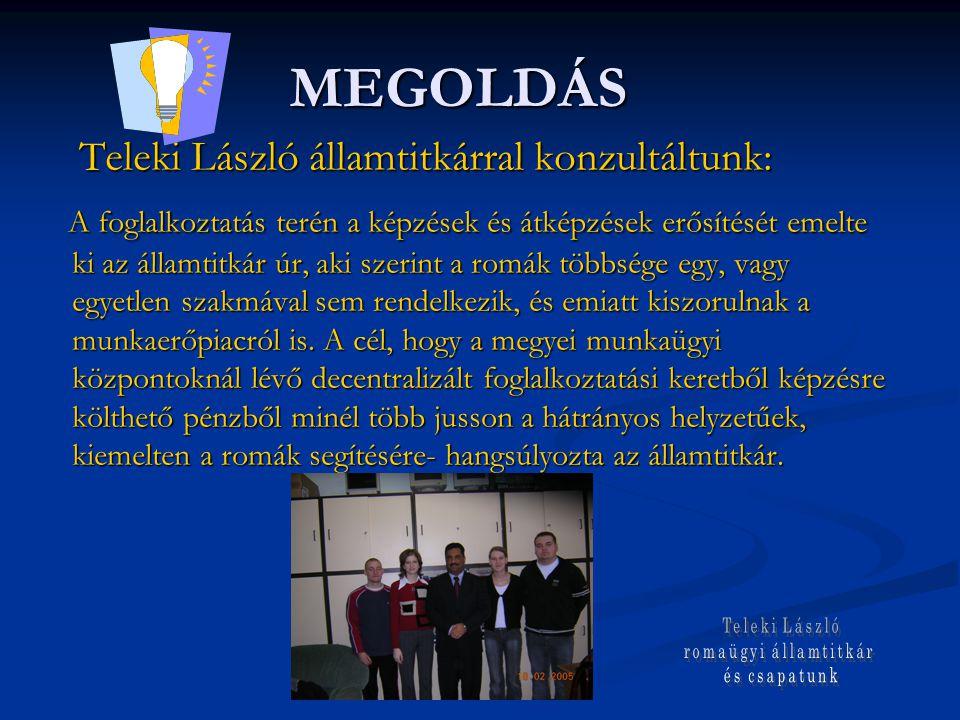 MEGOLDÁS Teleki László államtitkárral konzultáltunk: Teleki László államtitkárral konzultáltunk: A foglalkoztatás terén a képzések és átképzések erősí