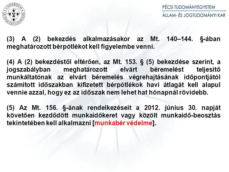 (3) A (2) bekezdés alkalmazásakor az Mt.140–144.