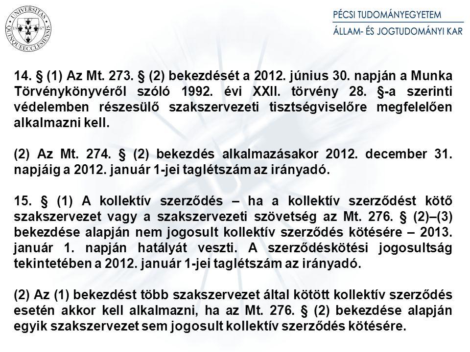 14.§ (1) Az Mt. 273. § (2) bekezdését a 2012. június 30.