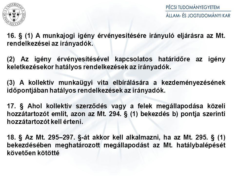16.§ (1) A munkajogi igény érvényesítésére irányuló eljárásra az Mt.