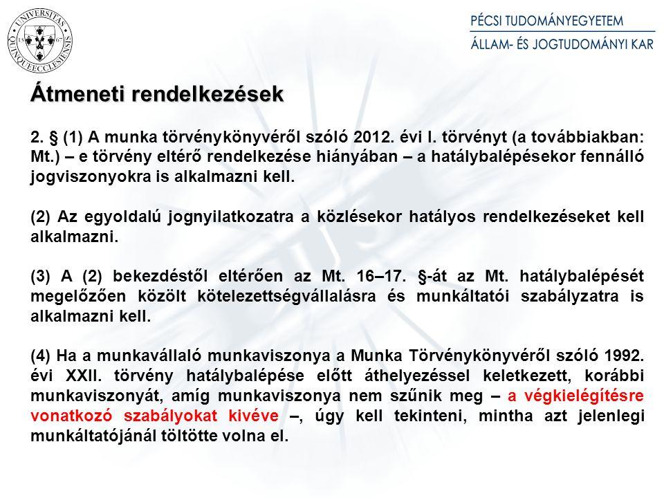 Átmeneti rendelkezések 2.§ (1) A munka törvénykönyvéről szóló 2012.