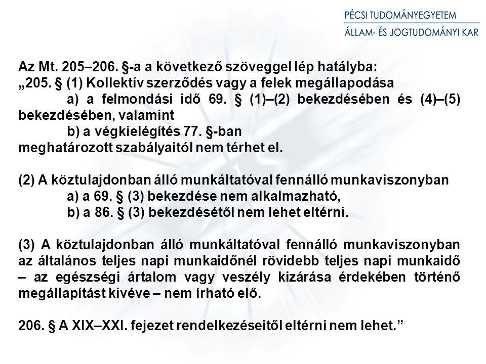 """Az Mt.205–206. §-a a következő szöveggel lép hatályba: """"205."""