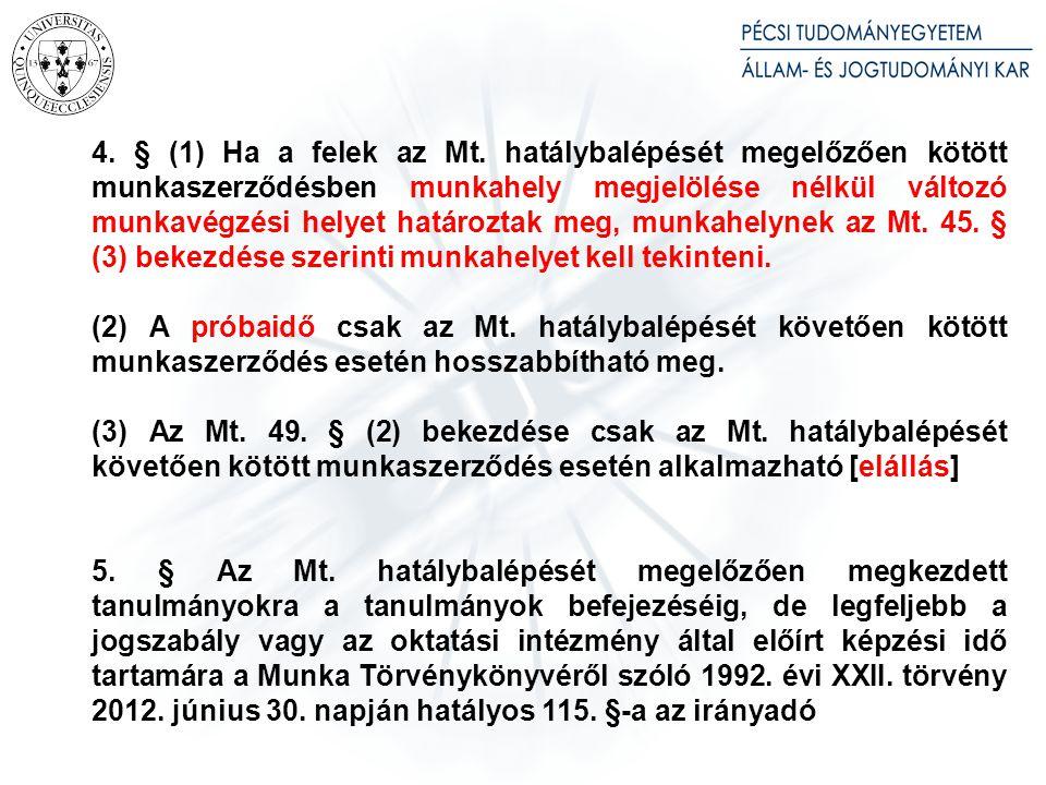 4.§ (1) Ha a felek az Mt.