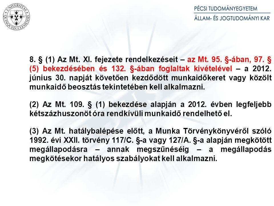8.§ (1) Az Mt. XI. fejezete rendelkezéseit – az Mt.