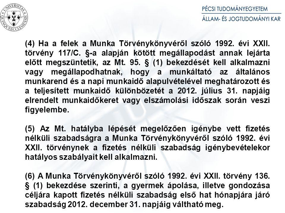 (4) Ha a felek a Munka Törvénykönyvéről szóló 1992.