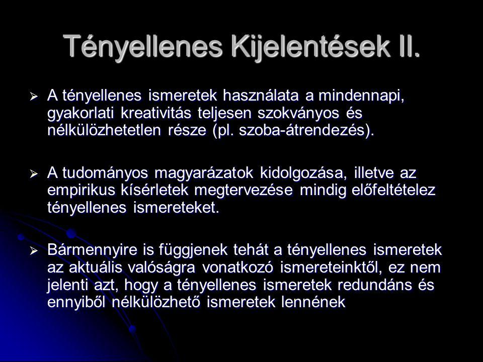 Tényellenes Kijelentések II.  A tényellenes ismeretek használata a mindennapi, gyakorlati kreativitás teljesen szokványos és nélkülözhetetlen része (