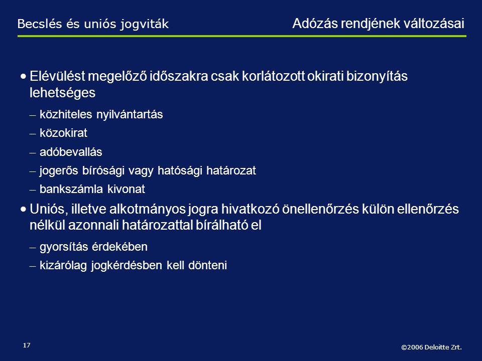©2006 Deloitte Zrt. 17 • Elévülést megelőző időszakra csak korlátozott okirati bizonyítás lehetséges – közhiteles nyilvántartás – közokirat – adóbeval
