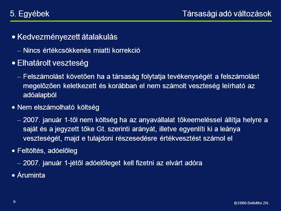 ©2004 Deloitte & Touche LLP Presentation Name (View / Header and Footer) 20 Különadó