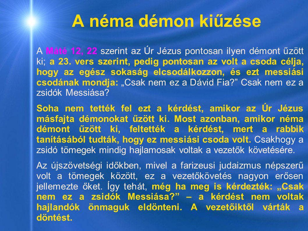 A Máté 12, 22 szerint az Úr Jézus pontosan ilyen démont űzött ki; a 23. vers szerint, pedig pontosan az volt a csoda célja, hogy az egész sokaság elcs