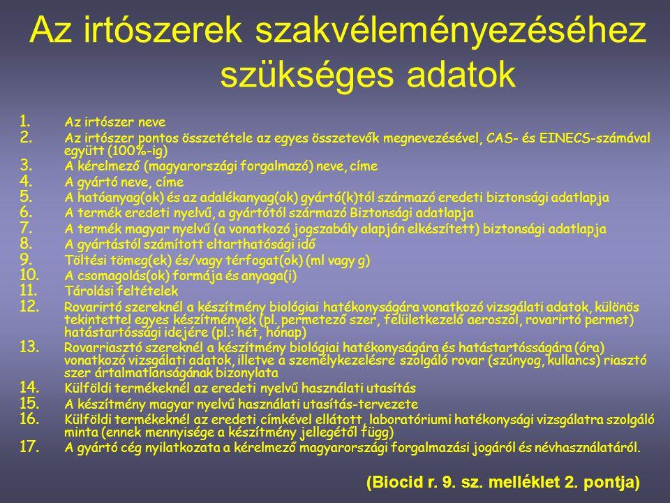 1.Forgalomba hozatal iránti kérelem OEK 2. Irtószer elbírálása hatékonyságveszélyesség 3.