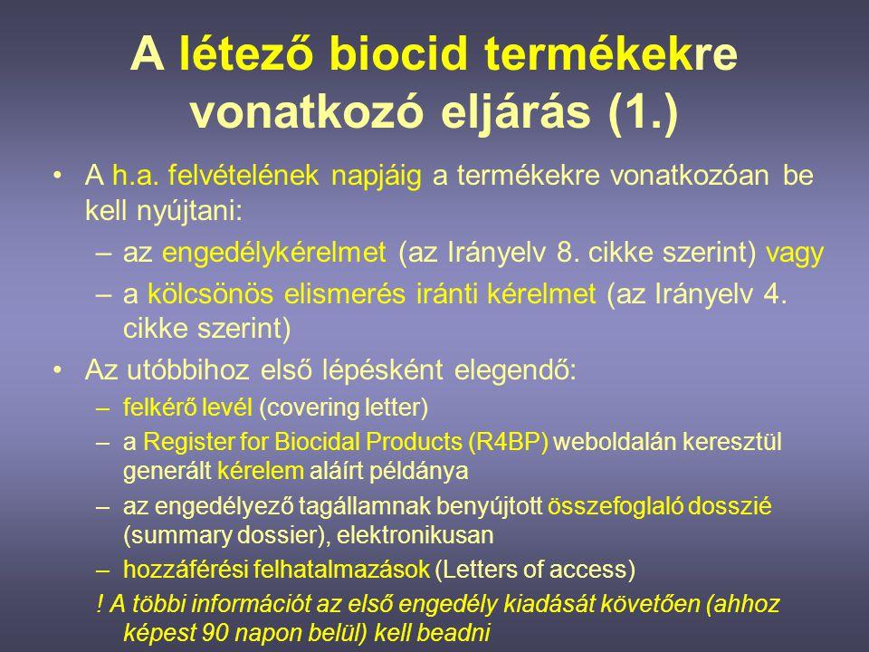 A létező biocid termékekre vonatkozó eljárás (2.) •azon készítmények, amelyekre engedélykérelmet vagy kölcsönös elismerés iránti kérelmet nyújtottak be, a piacon maradhatnak az engedély kiadásáig, vagy az erre irányuló kérelem elutasításáig, •amelyekre nem, azokat 6 hónapon belül(!) vissza kell vonni