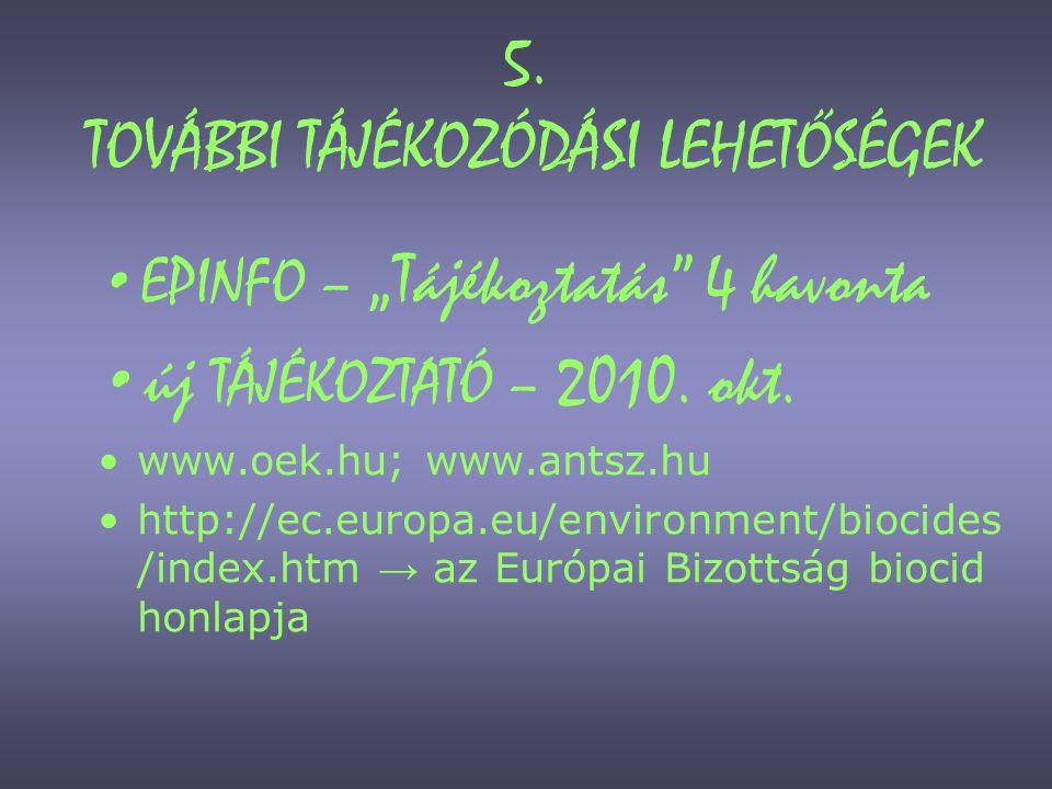 """""""Tájékoztatás engedélyezett irtószerekről - EPINFO •OEK információs hetilapja •4 havonta •eddig megjelent: –2008."""