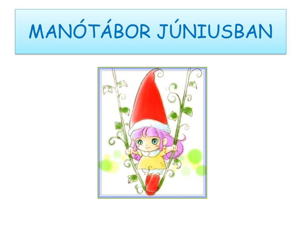 MANÓTÁBOR JÚNIUSBAN