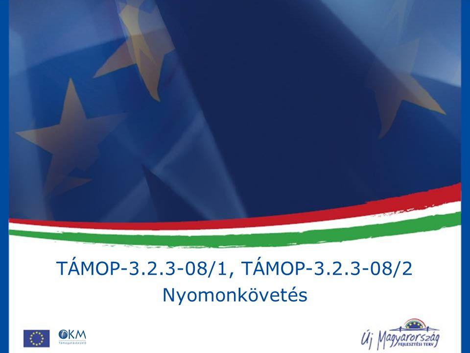 TÁMOP-3.2.3-08/1, TÁMOP-3.2.3-08/2 Nyomonkövetés