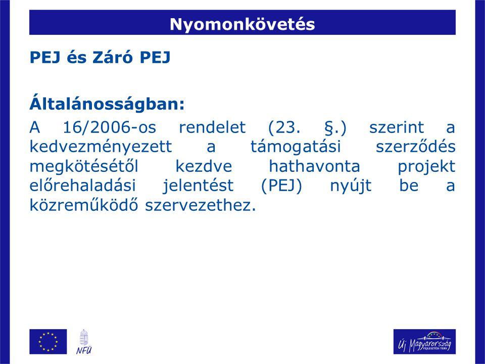 Nyomonkövetés PEJ és Záró PEJ Általánosságban: A 16/2006-os rendelet (23.