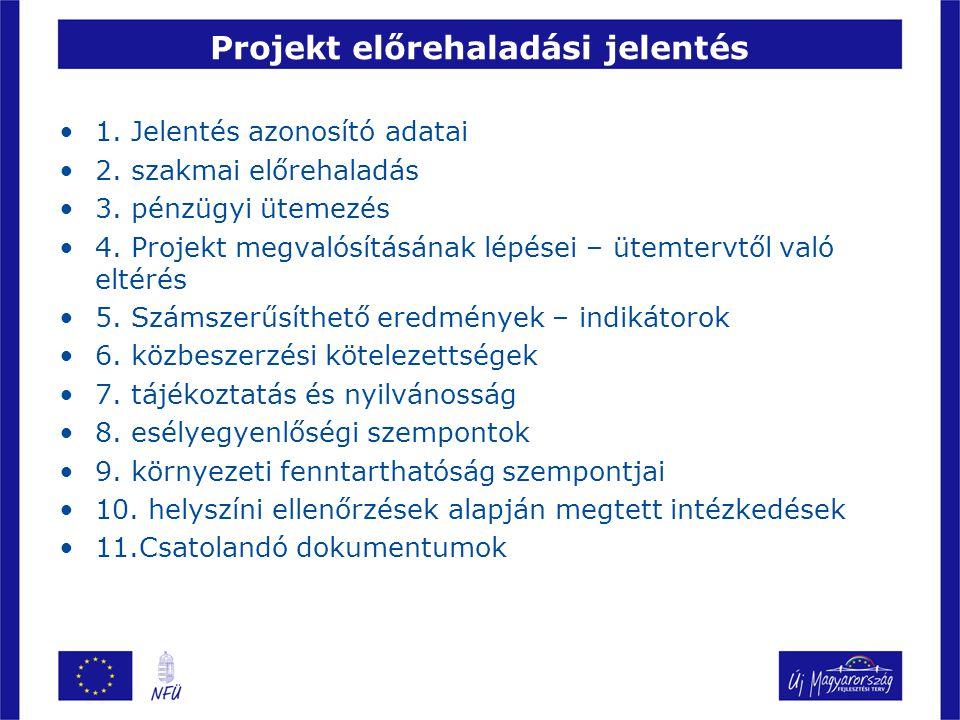 Projekt előrehaladási jelentés •1.Jelentés azonosító adatai •2.