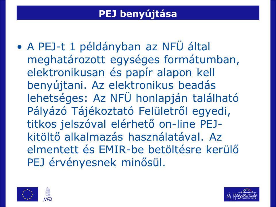 PEJ benyújtása •A PEJ-t 1 példányban az NFÜ által meghatározott egységes formátumban, elektronikusan és papír alapon kell benyújtani.