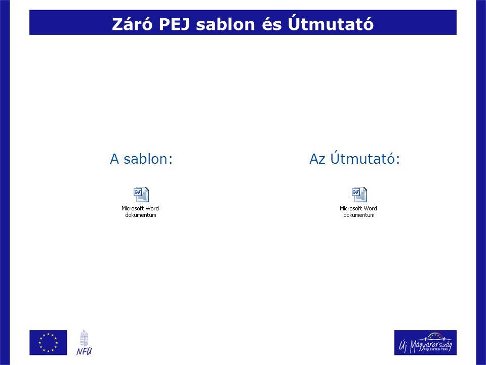 Záró PEJ sablon és Útmutató A sablon:Az Útmutató: