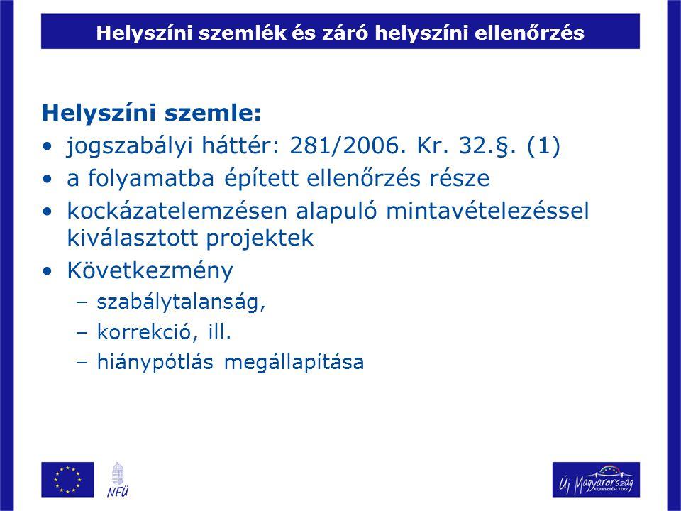 Helyszíni szemlék és záró helyszíni ellenőrzés Helyszíni szemle: •jogszabályi háttér: 281/2006.