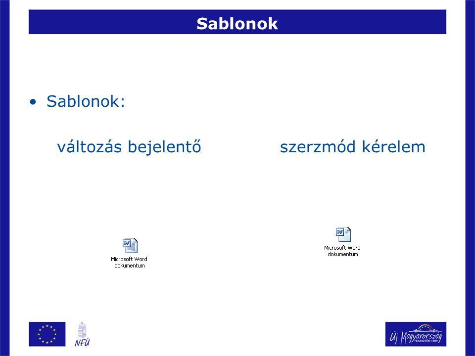 Sablonok •Sablonok: változás bejelentő szerzmód kérelem