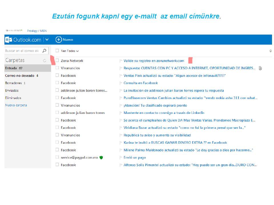 Ezután fogunk kapni egy e-mailt az email címünkre.