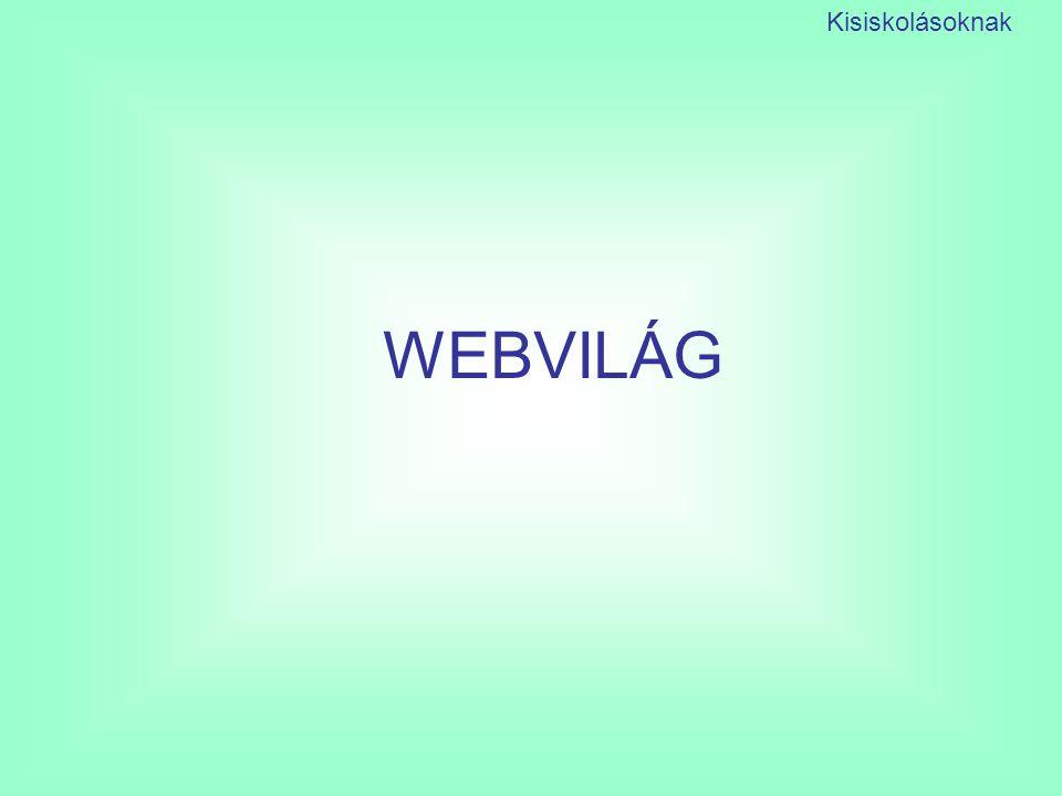 WEBVILÁG Kisiskolásoknak