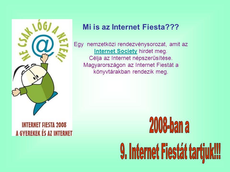 Mi is az Internet Fiesta??? Egy nemzetközi rendezvénysorozat, amit az Internet Society hirdet meg. Internet Society Célja az Internet népszerűsítése.
