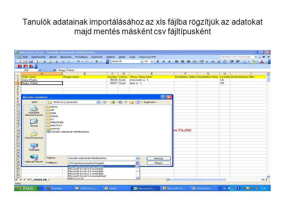 Tanulók adatainak importálásához az xls fájlba rögzítjük az adatokat majd mentés másként csv fájltípusként