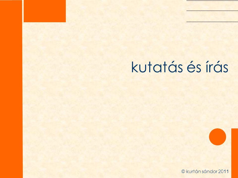 kutatás és írás © kurtán sándor 20 11