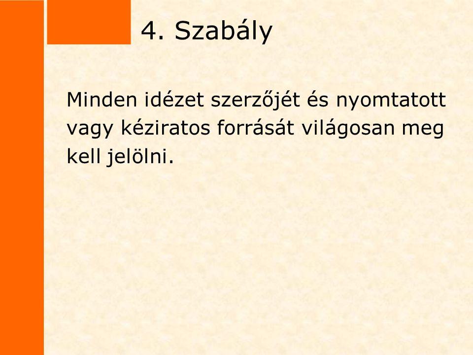 Szerző-évszám rendszer (Harvard-módszer) Bibliográfia: Haskó Katalin-Hülvely István (1996): Bevezetés a politikatudományba.